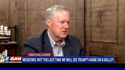 Mark Meadows: Not the last time we will see Trump's name on a ballot