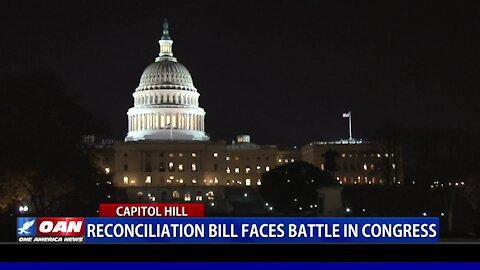 Reconciliation bill faces battle in Congress